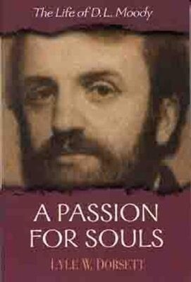 A Passion for Souls: The Life of D. L. Moody als Taschenbuch