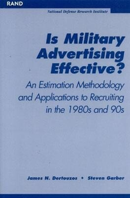 Is Military Advertising Effective?: An Estimate Methology and Applications to Recuiting in the 1980s and 90s als Taschenbuch