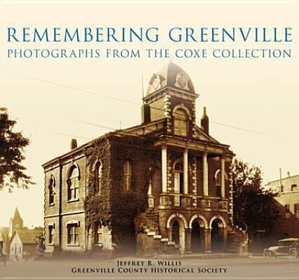 Remembering Greenville:: Photographs from the Coxe Collection als Taschenbuch