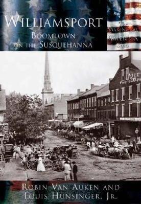 Williamsport: Boomtown on the Susquehanna als Taschenbuch