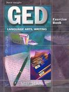GED Exercise Books: Student Workbook Language Arts, Writing