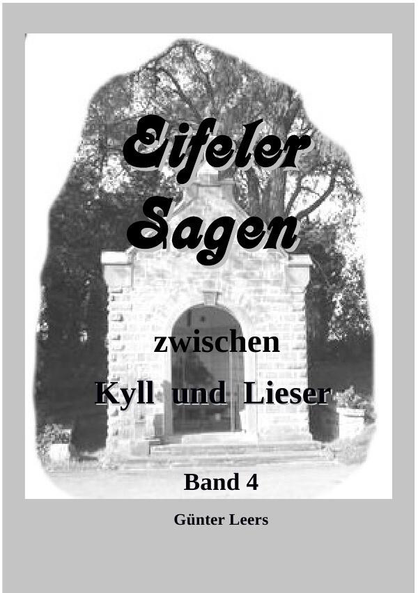 Eifeler Sagen zwischen Kyll und Lieser Band 4 a...