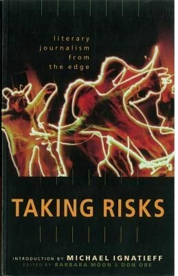 Taking Risks Literary Journalism from the Edge als Taschenbuch