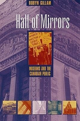 Hall of Mirrors: Museums and the Canadian Public als Taschenbuch