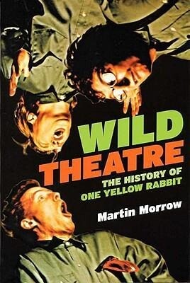 Wild Theatre: The History of One Yellow Rabbit als Taschenbuch