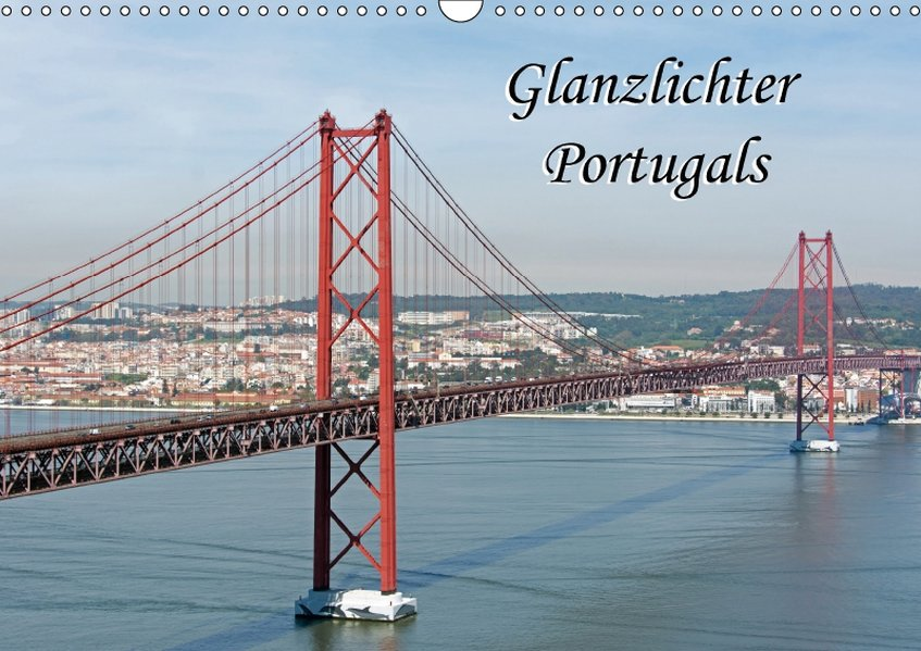 Glanzlichter Portugals (Wandkalender 2017 DIN A...