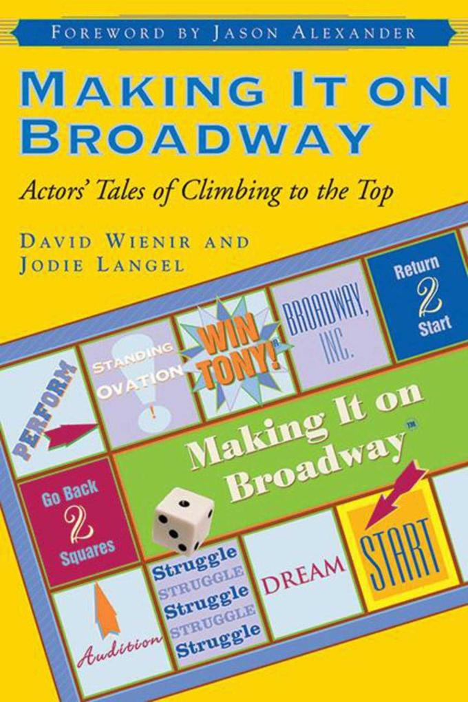Making It on Broadway: Actors' Tales of Climbing to the Top als Taschenbuch