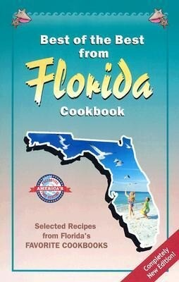 Best of the Best from Florida Cookbook: Selected Recipes from Florida's Favorite Cookbooks als Taschenbuch