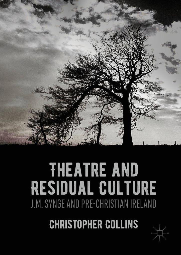 Theatre and Residual Culture als eBook Download...