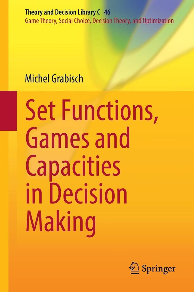 Set Functions, Games and Capacities in Decision...