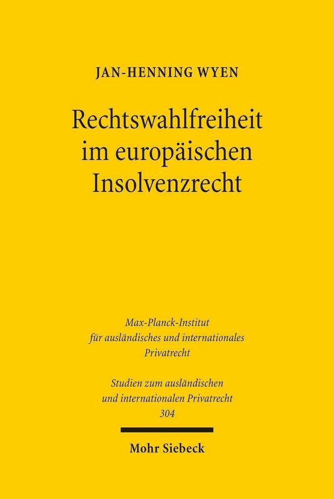 Rechtswahlfreiheit im europäischen Insolvenzrec...