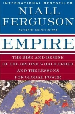 Empire: The Rise and Demise of the British World Order and the Lessons for Global Power als Taschenbuch