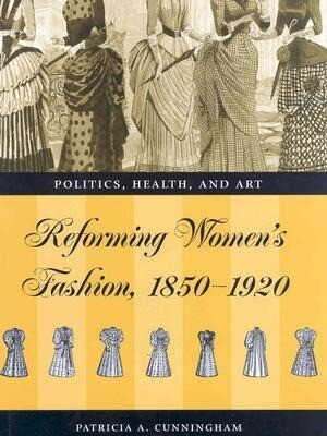 Reforming Women's Fashion, 1850-1920: Politics, Health and Art als Buch