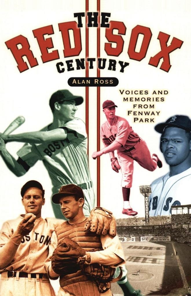 The Red Sox Century: Voices and Memories from Fenway Park als Taschenbuch