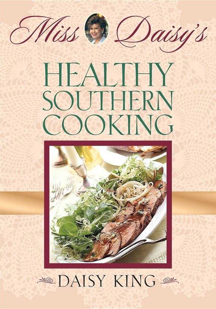 Miss Daisy's Healthy Southern Cooking als Taschenbuch