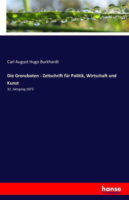 Die Grenzboten - Zeitschrift für Politik, Wirts...