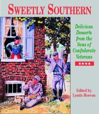 Sweetly Southern: Delicious Desserts from the Sons of Confederate Veterans als Buch
