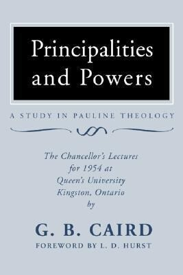 Principalities and Powers: A Study in Pauline Theology: The Chancellor's Lectures for 1954 at Queen's University, Kingston Ontario als Taschenbuch