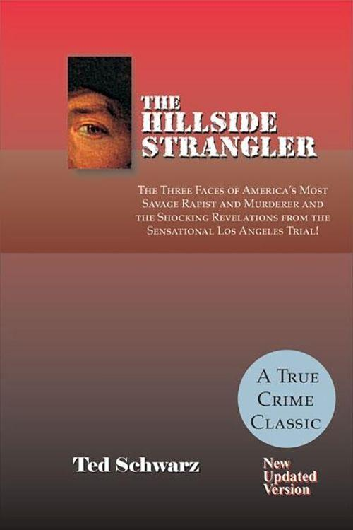 The Hillside Strangler: The Three Faces of America's Most Savage Rapist and Murderer and the Shocking Revelations from the Sensational Los Ang als Taschenbuch