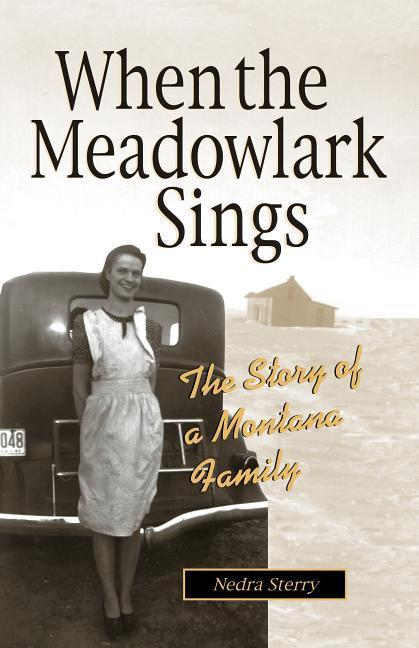 When the Meadowlark Sings: The Story of a Montana Family als Taschenbuch