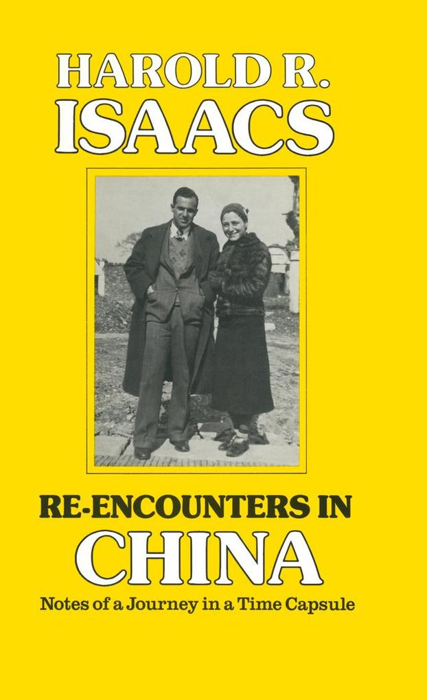 Re-encounters in China: Notes of a Journey in a...