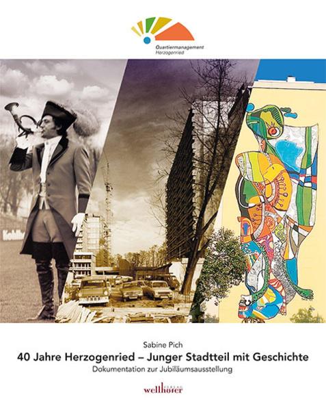 40 Jahre Herzogenried - Junger Stadtteil mit Ge...