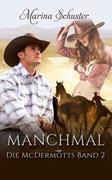 Manchmal - Die McDermotts Band 2