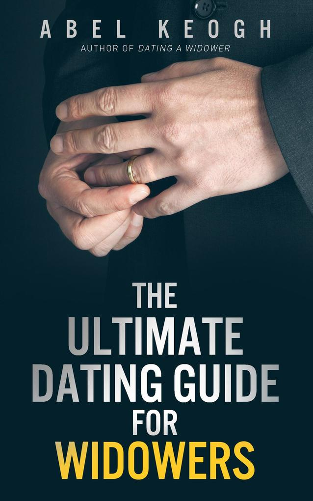 Ultimate Dating Guide for Widowers als eBook Do...