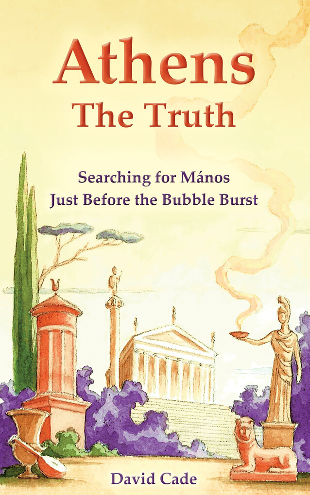 Athens: the Truth: Searching for Mános, Just Be...