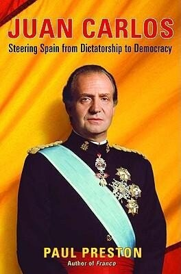 Juan Carlos: Steering Spain from Dictatorship to Democracy als Buch