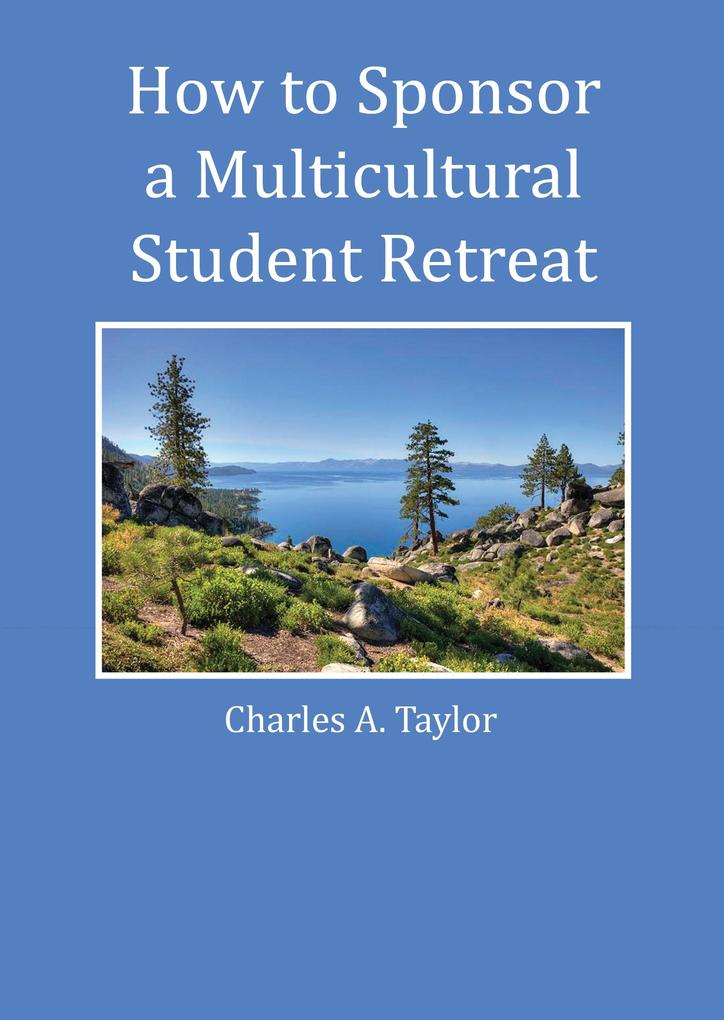 How to Sponsor a Multicultural Student Retreat ...