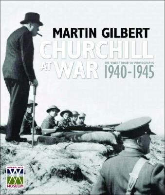 Churchill at War: His 'Finest Hour' in Photographs, 1940-1945 als Buch