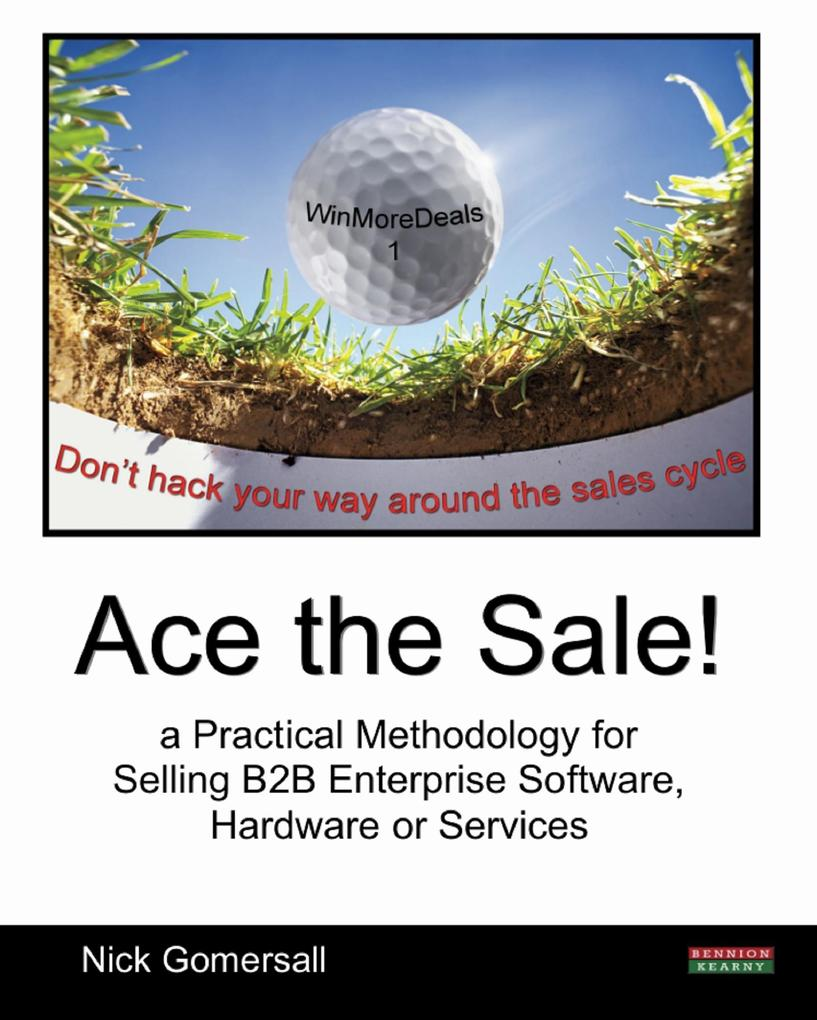 Ace the Sale! a Practical Methodology for Selli...