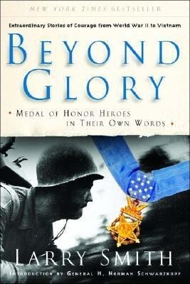 Beyond Glory: Medal of Honor Heroes in Their Own Words als Taschenbuch