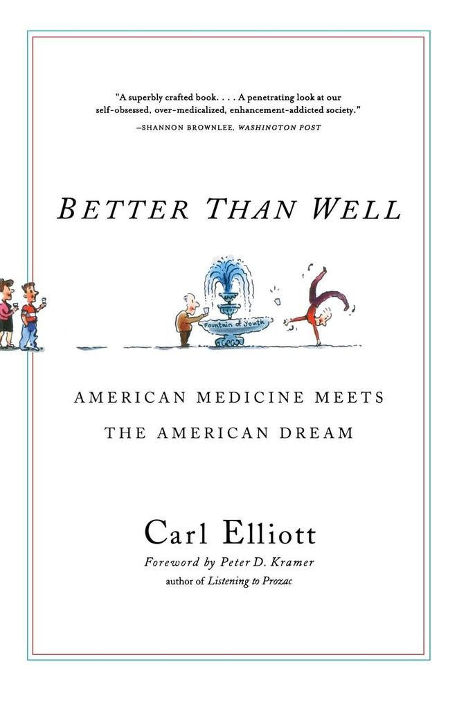 Better Than Well: American Medicine Meets the American Dream als Taschenbuch