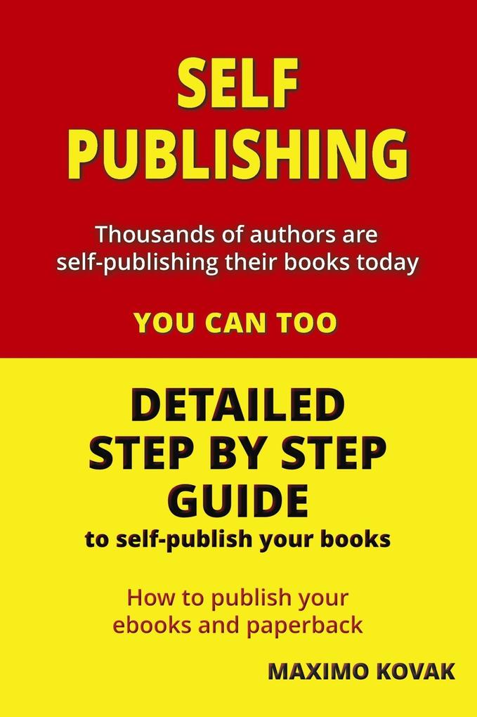 Self-publishing / Detailed Step by Step Guide t...