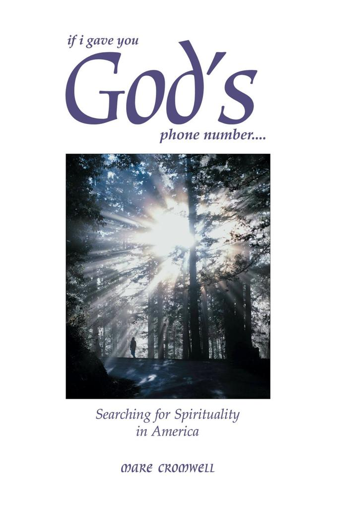 If I Gave You God´s Phone Number....Searching f...