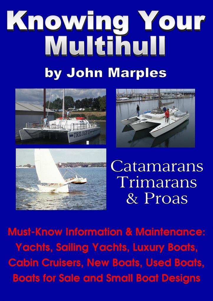 Knowing Your Multihull: Catamarans, Trimarans, ...