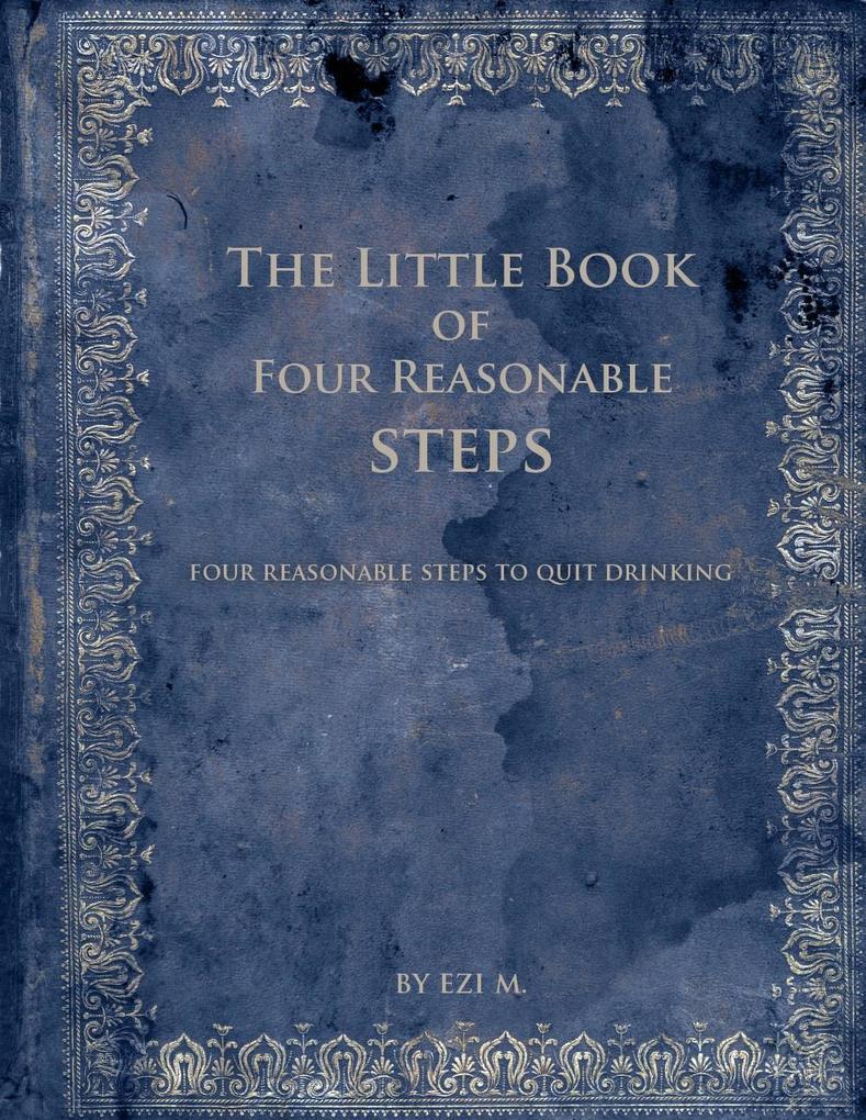 Little Book of Four Reasonable Steps: 4 Reasona...