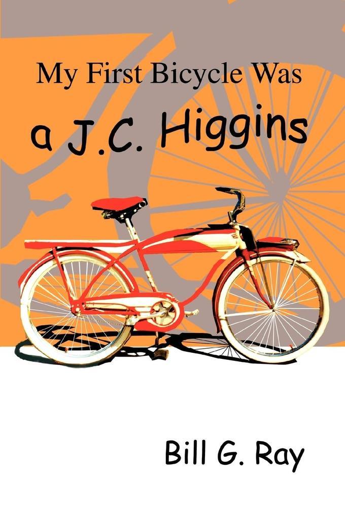 My First Bicycle Was A J.C. Higgins als Taschenbuch