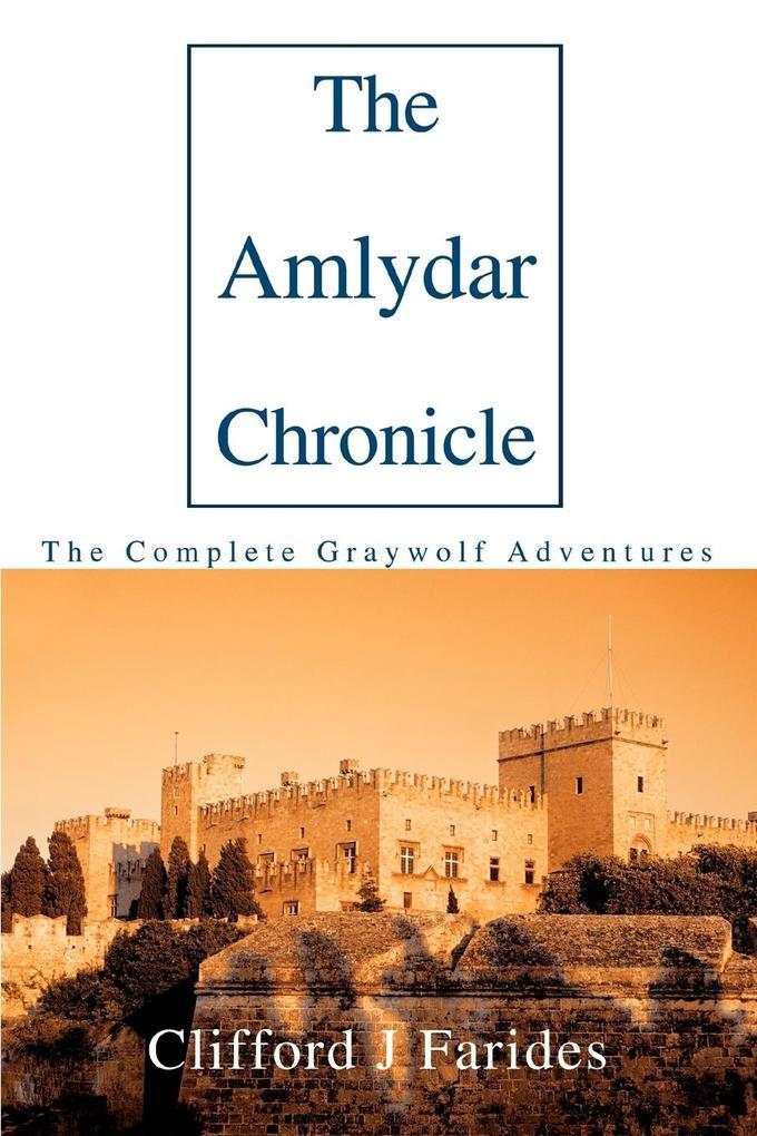 The Amlydar Chronicle: The Complete Graywolf Adventures als Taschenbuch