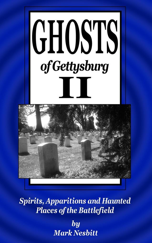 Ghosts of Gettysburg II: Spirits, Apparitions a...