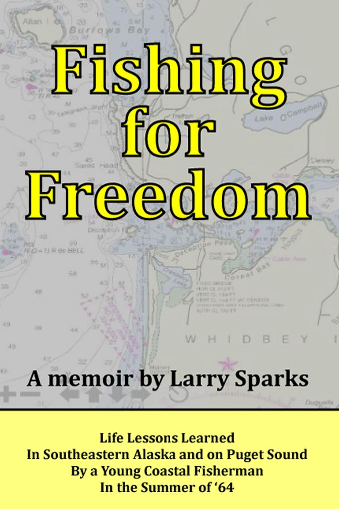 Fishing for Freedom: Life Lessons Learned by a ...