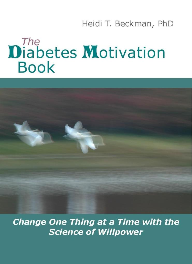 Diabetes Motivation Book: Change One Thing at a...