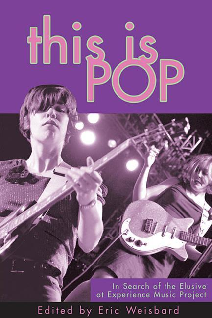 This Is Pop: In Search of the Elusive at Experience Music Project als Taschenbuch