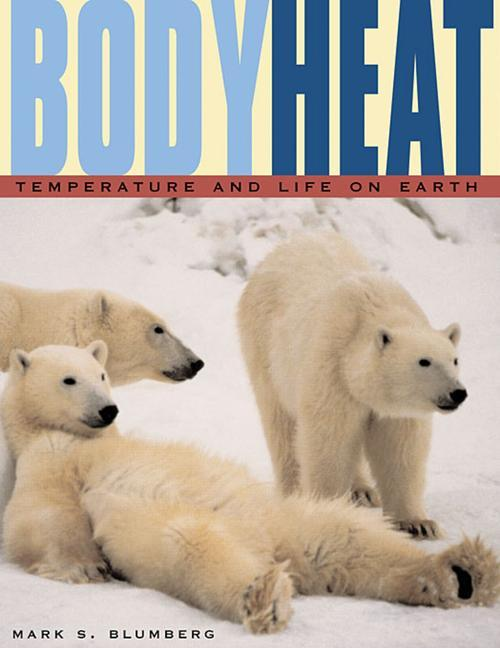 Body Heat: Temperature and Life on Earth als Taschenbuch