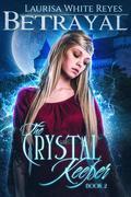 Betrayal: The Crystal Keeper, Book 2