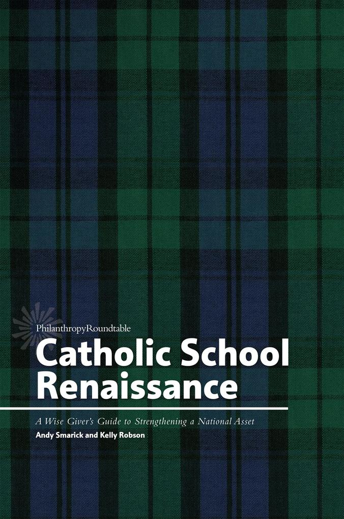 Catholic School Renaissance: A Wise Giver´s Gui...