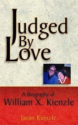 Judged by Love: A Biography of William X. Kienzle als Buch