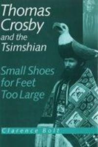Thomas Crosby and the Tsimshian: Small Shoes for Feet Too Large als Buch